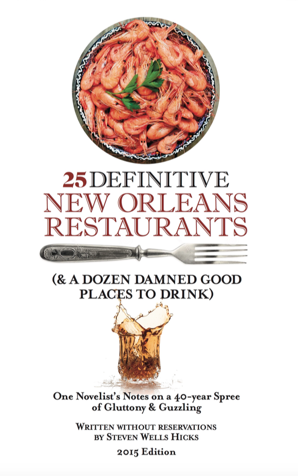25 Definitive New Orleans Restaurants (& A Dozen Damned Good Places to Drink)
